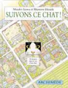 Couverture du livre « Suivons ce chat ! 24 heures dans la vie d'un chat » de Hiraide Mamoru / Iza aux éditions Ecole Des Loisirs