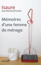 Couverture du livre « Mémoires d'une femme de ménage » de Isaure et Bertrand Ferrier aux éditions Grasset Et Fasquelle