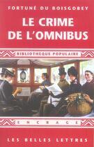 Couverture du livre « Crime de l'omnibus (le) » de Fortune Du Boisgobey aux éditions Belles Lettres