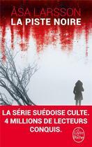 Couverture du livre « La piste noire » de Asa Larsson aux éditions Lgf