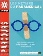 Couverture du livre « Les métiers du paramédical » de Collectif aux éditions Onisep