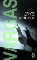 Couverture du livre « Un peu plus loin sur la droite » de Fred Vargas aux éditions J'ai Lu
