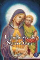 Couverture du livre « La belle vie de Notre-Dame » de Robert Rigot aux éditions Clovis