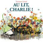 Couverture du livre « Au lit, Charlie ! » de Yasmeen Ismail aux éditions Thomas Jeunesse