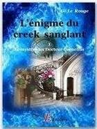 Couverture du livre « Le mystérieux doctur Cornélius t.1 ; l'énigme du creek sanglant » de Gustave Le Rouge aux éditions Thriller Editions