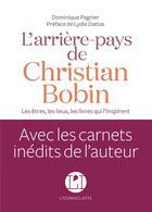 Couverture du livre « L'arrière-pays de Christian Bobin » de Lydie Dattas et Christian Bobin et Dominique Pagnier aux éditions L'iconoclaste