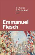 Couverture du livre « Le coeur à l'échafaud » de Emmanuel Flesch aux éditions Calmann-levy