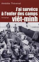 Couverture du livre « J'ai survécu à l'enfer des camps viêt-minh » de Amedee Thevenet aux éditions France-empire