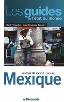 Couverture du livre « Mexique ; histoire, société, culture » de Marc Fernandez et Jean-Christophe Rampal aux éditions La Decouverte