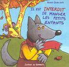 Couverture du livre « Il Est Interdit De Manger Les Petits Enfants » de Benoit Debecker aux éditions Le Sorbier