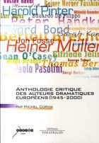 Couverture du livre « Anthologie critique des auteurs dramatiques européens (1945-2000) » de Michel Corvin aux éditions Theatrales