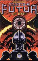 Couverture du livre « Capitaine Futur T.3 ; le défi » de Edmond Hamilton aux éditions Le Belial