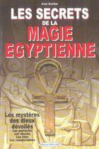 Couverture du livre « Les secrets de la magie égyptienne » de Jean Kardan aux éditions Exclusif