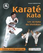 Couverture du livre « Karaté kata ; les 30 kata du shotokan (édition 2004) » de Roland Habersetzer aux éditions Amphora