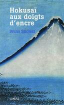 Couverture du livre « Hokusaï aux doigts d'encre » de Bruno Smolarz aux éditions Arlea