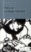 Couverture du livre « Précis de sociologie marxiste » de Jean Gorren aux éditions Tribord