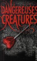 Couverture du livre « Dangereuses créatures » de Kami Garcia et Margaret Stohl aux éditions Black Moon