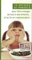 Couverture du livre « 10 astuces de parents pour faire manger des épinards à ses enfants et qu'ils en redemandent » de Emmanuelle Lepetit aux éditions Fleurus
