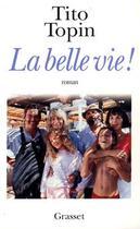 Couverture du livre « La belle vie » de Tito Topin aux éditions Grasset Et Fasquelle