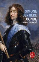 Couverture du livre « Condé, le héros fourvoyé » de Simone Bertiere aux éditions Lgf