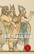 Couverture du livre « Les Gaulois » de Jean-Louis Brunaux et Emmanuel Hecht aux éditions Perrin