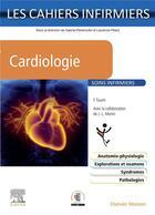 Couverture du livre « Les cahiers infirmiers ; cardiologie » de Jean-Luc Monin et Farid Toumi aux éditions Elsevier-masson