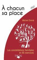 Couverture du livre « à chacun sa place ! » de Michel Divine aux éditions Encre Multimed