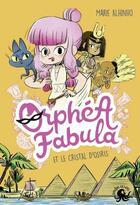 Couverture du livre « Orphéa Fabula et le cristal d'Osiris » de Marie Alhinho aux éditions Poulpe Fictions