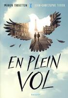 Couverture du livre « En plein vol » de Jean-Christophe Tixier et Manon Fargetton aux éditions Rageot