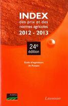 Couverture du livre « Index Des Prix Et Des Normes Agricoles 2012-2013 (24. Ed.) » de Ecole D'Ingenieurs D aux éditions Tec Et Doc