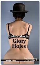 Couverture du livre « Glory holes » de Frederic Mancini aux éditions Media 1000