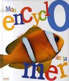Couverture du livre « Mon encyclo de la mer » de Patrick Louisy aux éditions Milan