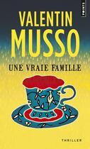 Couverture du livre « Une vraie famille » de Valentin Musso aux éditions Points