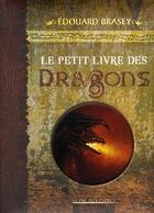 Couverture du livre « Le petit livre des dragons » de Edouard Brasey aux éditions Pre Aux Clercs