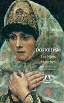 Couverture du livre « Les nuits blanches » de Fedor Mikhailovitch Dostoievski aux éditions Actes Sud