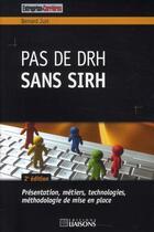 Couverture du livre « Pas de DRH sans SIRH (2e édition) » de Bernard Just aux éditions Liaisons