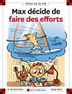 Couverture du livre « Max décide de faire des efforts » de Serge Bloch et Dominique De Saint-Mars aux éditions Calligram