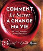 Couverture du livre « Comment le secret a changé ma vie » de Rhonda Byrne aux éditions Un Monde Different