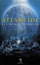 Couverture du livre « Atlantide ; la légende interdite » de Ingrid Dufour aux éditions Florent Massot