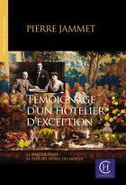 Couverture du livre « Témoignage d'un hôtelier d'exception » de Pierre Jammet aux éditions Bookelis