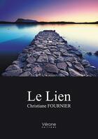 Couverture du livre « Le lien » de Christiane Fournier aux éditions Verone