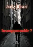 Couverture du livre « Insoupçonnable » de Jacky Ricart aux éditions Le Lys Bleu