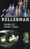 Couverture du livre « Habillé pour tuer » de Jonathan Kellermann aux éditions Seuil