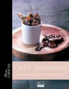 Couverture du livre « Café gourmand ; 30 gourmandises d'accompagnement » de Noemie Andre et Valery Guedes aux éditions Larousse