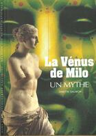 Couverture du livre « La venus de milo un mythe » de Dimitri Salmon aux éditions Gallimard