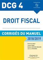 Couverture du livre « DCG 4 ; droit fiscal (édition 2018/2019) » de Emmanuel Disle et Jacques Saraf et Jean-Luc Rossignol et Nathalie Gonthier-Besacier aux éditions Dunod