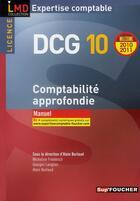 Couverture du livre « DCG 10 ; comptabilité approfondie ; manuel (édition 2010/2011) » de Georges Langlois et Micheline Friederich et Alain Burlaud aux éditions Foucher