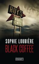 Couverture du livre « Black coffee » de Sophie Loubiere aux éditions Pocket