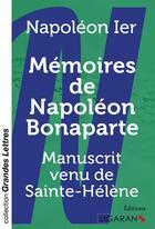 Couverture du livre « Mémoires de Napoléon Bonaparte ; manuscrit venu de Sainte-Hélène » de Napoleon Ier aux éditions Ligaran