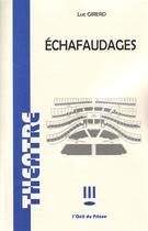 Couverture du livre « échafaudages » de Luc Girerd aux éditions L'oeil Du Prince
